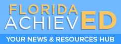 Florida AchievED. Your News and Resources Hub.