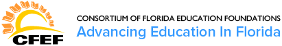 CONSORTIUM OF FLORIDA EDUCATION FOUNDATIONS - Advancing Education In Florida
